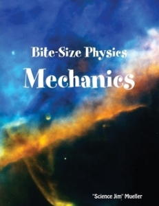 Bite-Size Physics by Science Jim Mueller